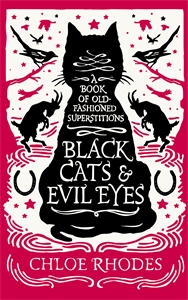 Black Cats and Evil Eyes by Chloe Rhodes