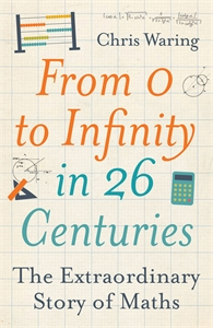 From 0 to Infinity in 26 Centuries by Chris Waring