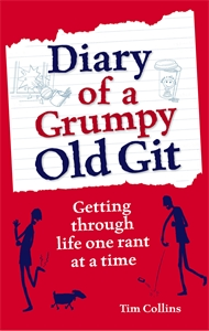 Diary of a Grumpy Old Git by Tim Collins