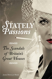Stately Passions by Jamie Douglas-Home