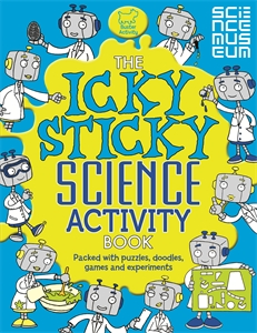 The Icky Sticky Science Activity Book by Deborah Patterson