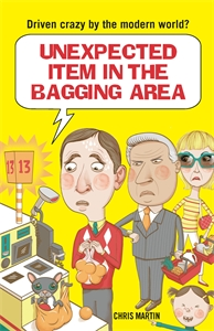 Unexpected Item in the Bagging Area by Chris Martin