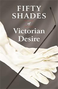 Fifty Shades of Victorian Desire by Davina Charleston