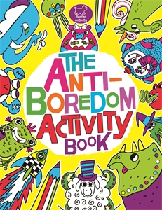 The Anti-Boredom Activity Book by