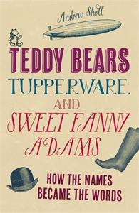 Teddy Bears, Tupperware and Sweet Fanny Adams by Andrew Sholl
