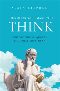 This Book Will Make You Think by Alain Stephen