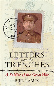 Letters From The Trenches by Bill Lamin