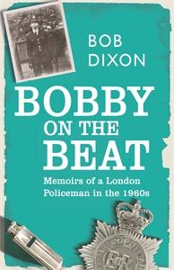 Bobby on the Beat by Bob Dixon