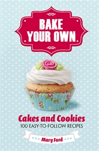 Bake Your Own by Mary Ford