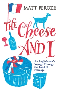 The Cheese and I by Matt Feroze