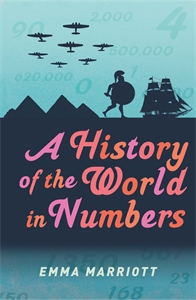 A History of the World in Numbers by Emma Marriott