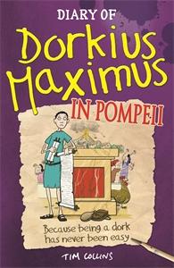 Diary Of Dorkius Maximus In Pompeii by Tim Collins