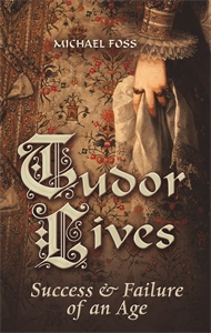 Tudor Lives by Michael Foss