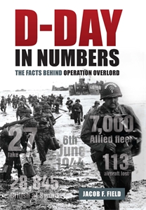D-Day in Numbers by Jacob F. Field