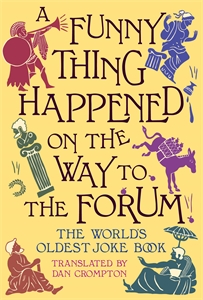 A Funny Thing Happened on the Way to the Forum by Dan Crompton