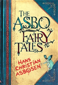 The ASBO Fairy Tales by Hans Christian Asbosen
