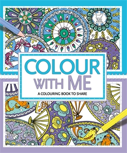 Colour With Me by Cindy Wilde, Felicity French, Hannah Davies