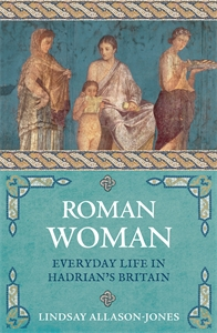Roman Woman by Lindsay Allason-Jones