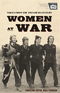 Women At War 1914-91: Voices of the Twentieth Century by