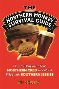 The Northern Monkey Survival Guide by Tim Collins