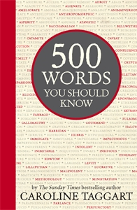 500 Words You Should Know by Caroline Taggart