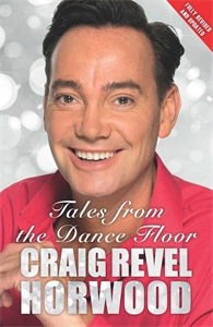 Tales from the Dance Floor by Craig Revel Horwood