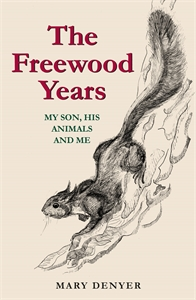 The Freewood Years by Mary Denyer