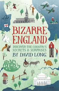 Bizarre England by David Long