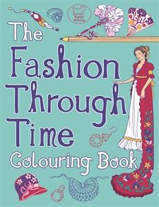 The Fashion Through Time Colouring Book by Ann Kronheimer