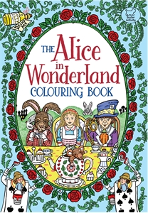 The Alice in Wonderland Colouring Book by Rachel Cloyne