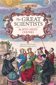 The Great Scientists in Bite-sized Chunks by Nicola Chalton and Meredith MacArdle