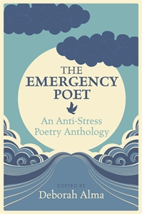 The Emergency Poet by Edited by Deborah Alma (The Emergency Poet)