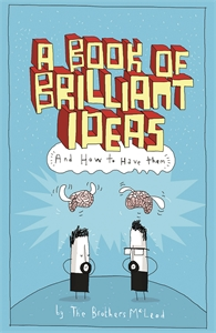 A Book of Brilliant Ideas by The Brothers McLeod