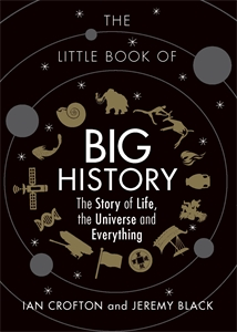 The Little Book of Big History by Ian Crofton and Jeremy Black