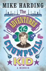 The Adventures of the Crumpsall Kid by Mike Harding