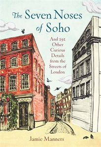 The Seven Noses of Soho by Jamie Manners