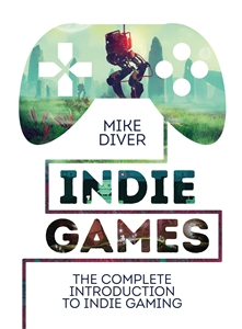 Indie Games by Mike Diver