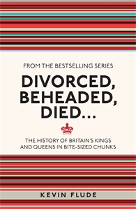 Divorced, Beheaded, Died... by Kevin Flude