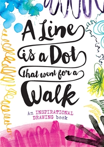 A Line is a Dot That Went for a Walk by Jo Fernihough