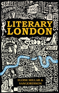 Literary London by Eloise Millar and Sam Jordison