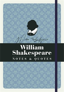William Shakespeare: Notes & Quotes by