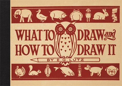 What to Draw and How to Draw It by E G Lutz