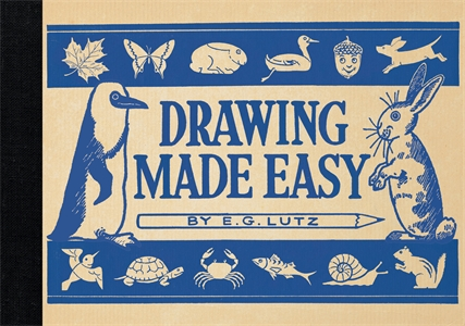 Drawing Made Easy by E. G. Lutz