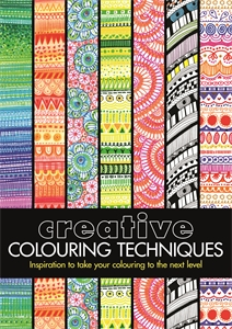 Creative Colouring Techniques by Cindy Wilde, Sally Moret, Felicity French
