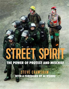 Street Spirit by Steve Crawshaw, Foreword by Ai Weiwei