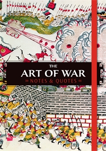 The Art of War: Notes & Quotes by Various Authors