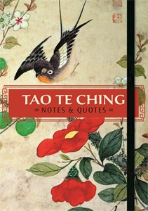Tao Te Ching: Notes & Quotes by