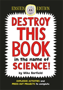 Destroy This Book In the Name of Science by Mike Barfield