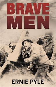 Brave Men by Ernie Pyle