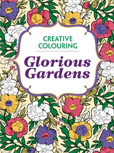 Glorious Gardens by Various Authors